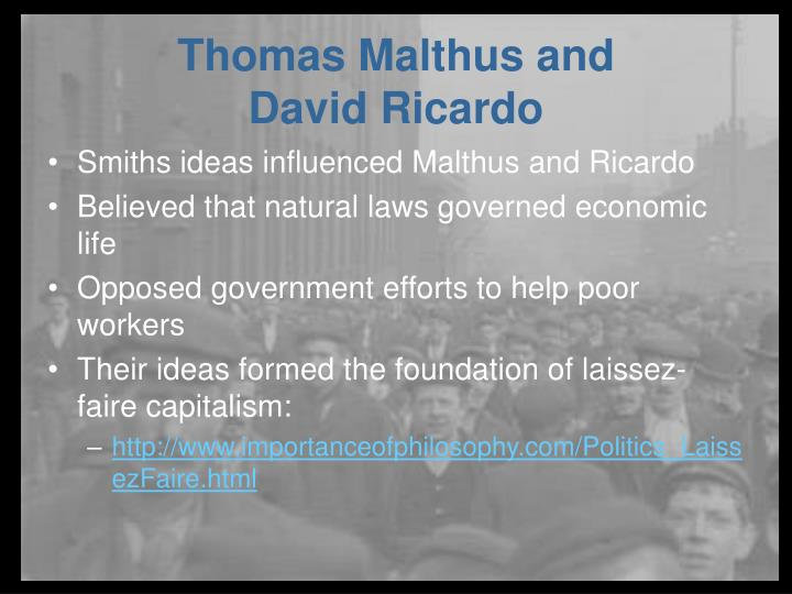 Smiths ideas influenced Malthus and Ricardo