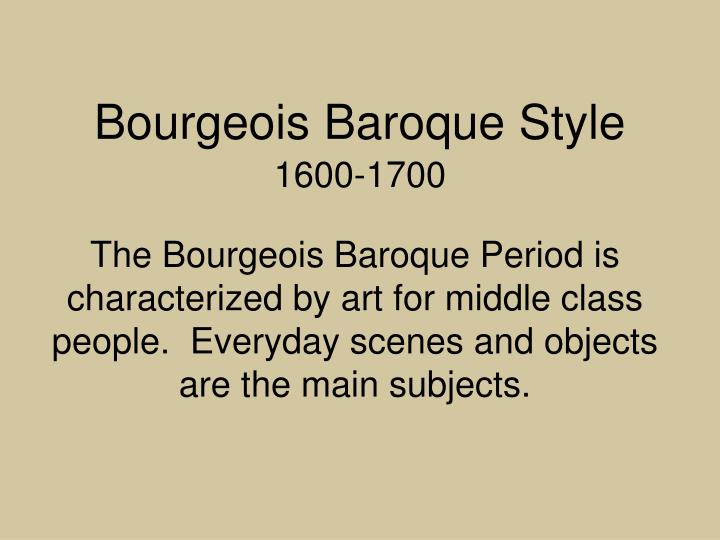 Bourgeois Baroque Style