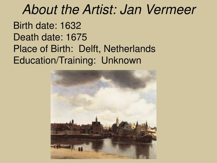 About the Artist: Jan Vermeer