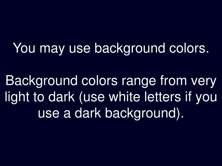 You may use background colors.