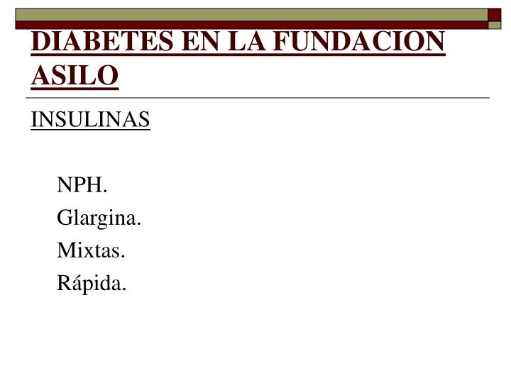 DIABETES EN LA FUNDACION ASILO
