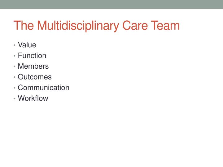 The Multidisciplinary Care Team