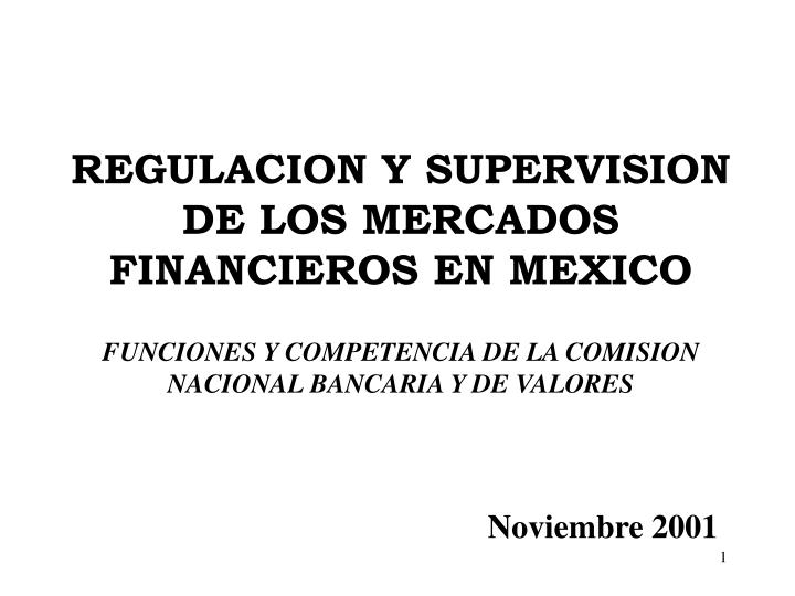 REGULACION Y SUPERVISION DE LOS MERCADOS FINANCIEROS EN MEXICO