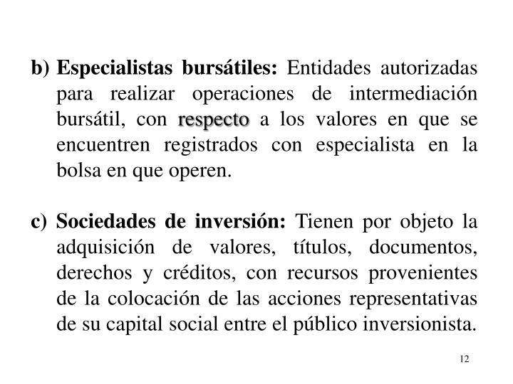 b)Especialistas burstiles: