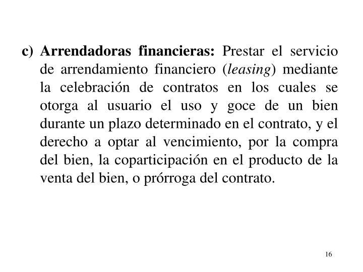 c)Arrendadoras financieras: