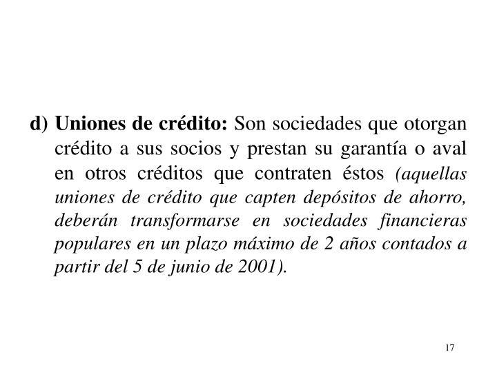 d)Uniones de crdito: