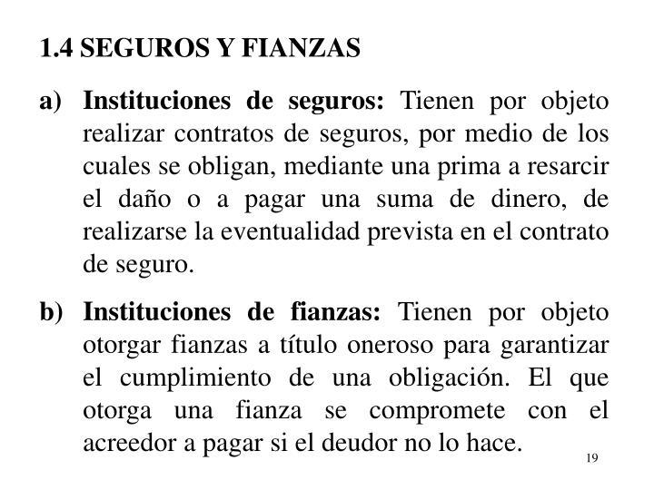 1.4 SEGUROS Y FIANZAS