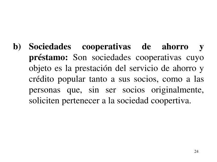 b)Sociedades cooperativas de ahorro y pr