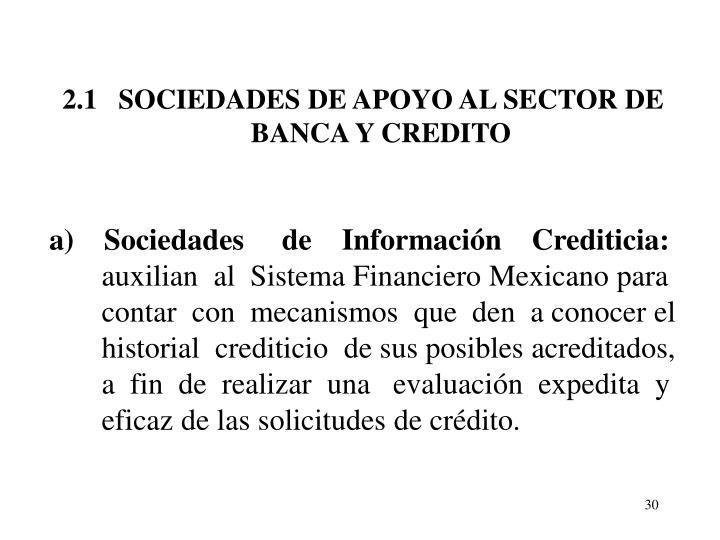 2.1   SOCIEDADES DE APOYO AL SECTOR DE BANCA Y CREDITO