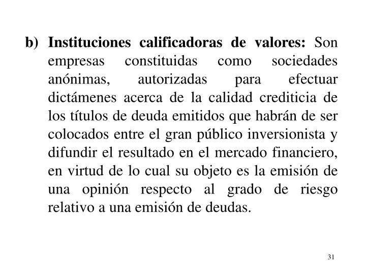 b)Instituciones calificadoras de valores: