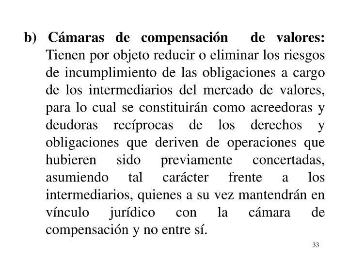 b) Cmaras de compensacin  de valores: