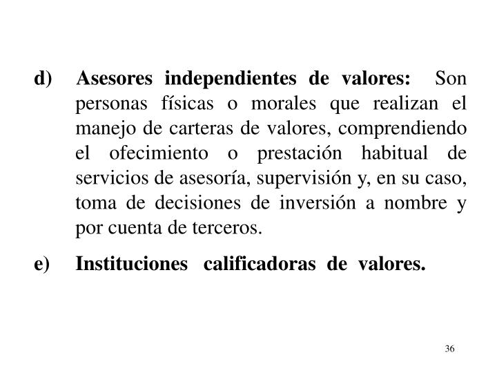 d)  Asesores independientes de valores: