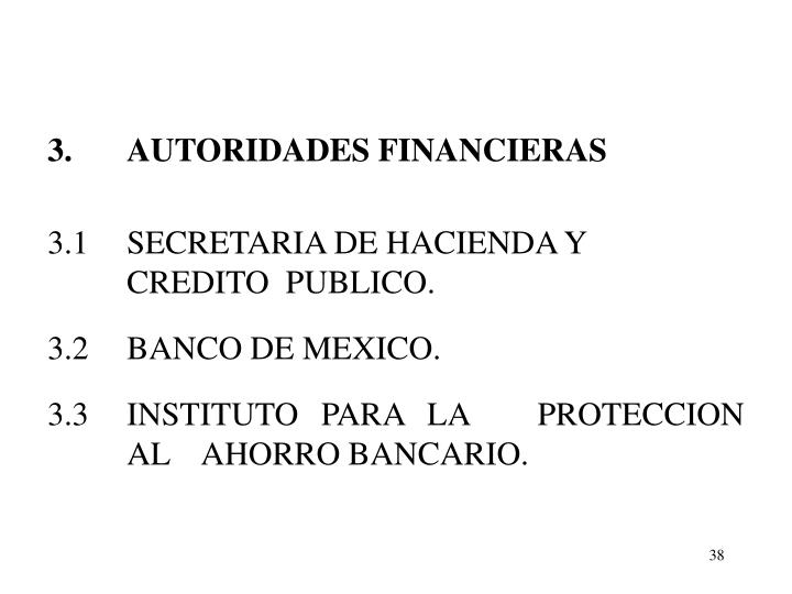3.		AUTORIDADES FINANCIERAS
