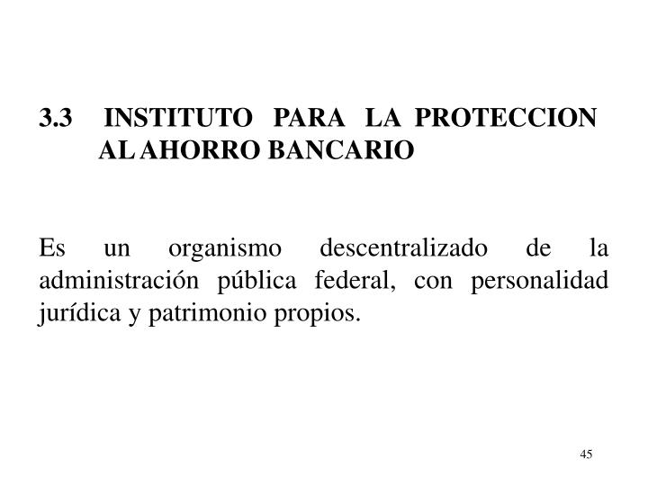 3.3	INSTITUTO   PARA   LA  PROTECCION
