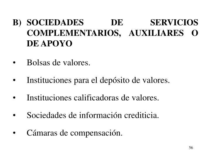 B)SOCIEDADES DE SERVICIOS COMPLEMENTARIOS, AUXILIARES O DE APOYO