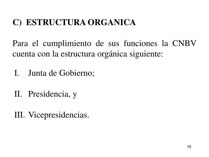 C)  ESTRUCTURA ORGANICA