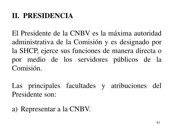II.  PRESIDENCIA