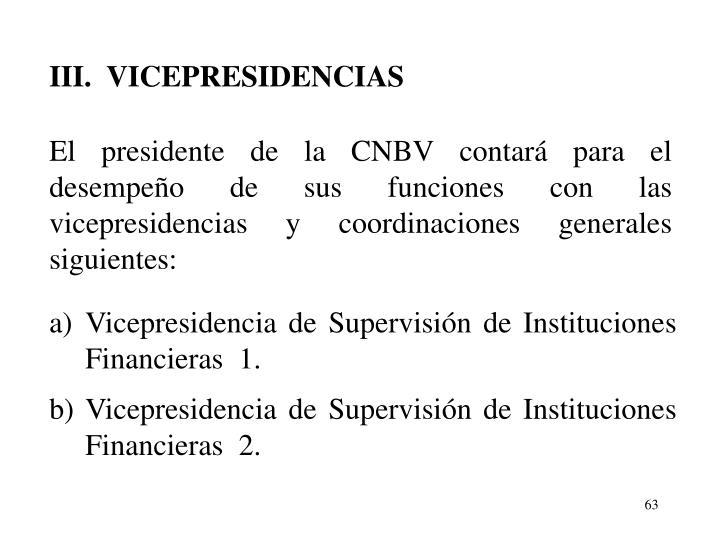 III.  VICEPRESIDENCIAS