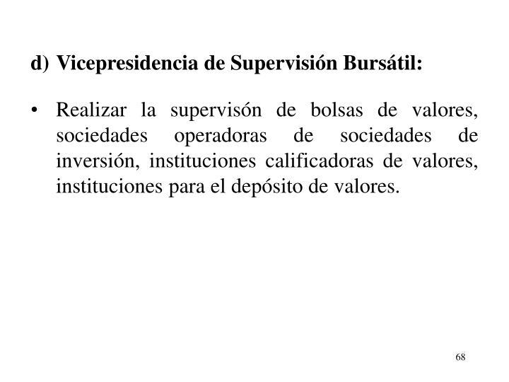 d)Vicepresidencia de Supervisin Burstil: