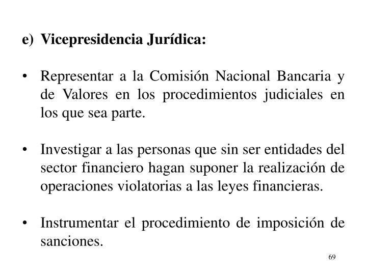 e)Vicepresidencia Jurdica: