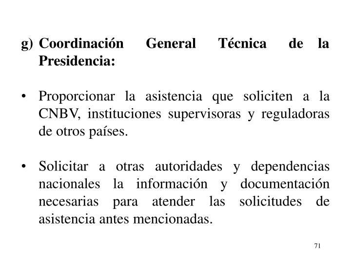 g)Coordinacin      General      Tcnica      de    la Presidencia: