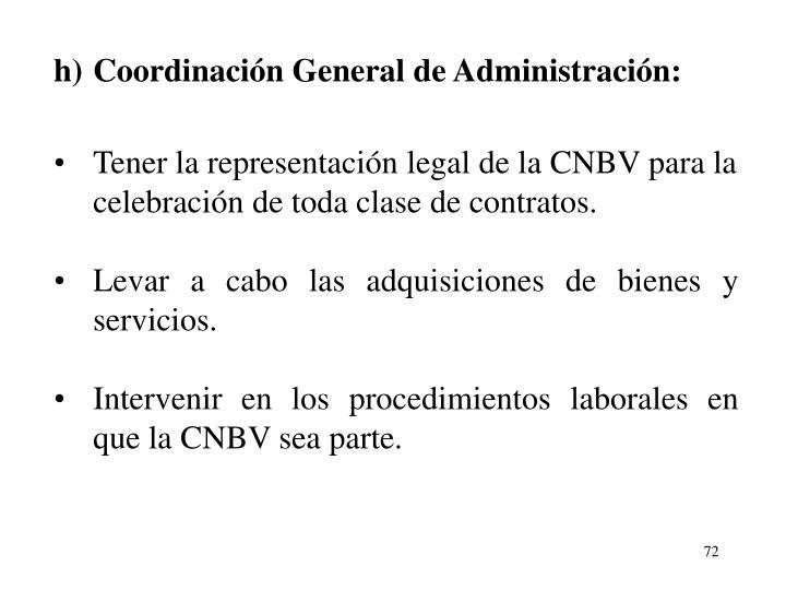 h)Coordinacin General de Administracin: