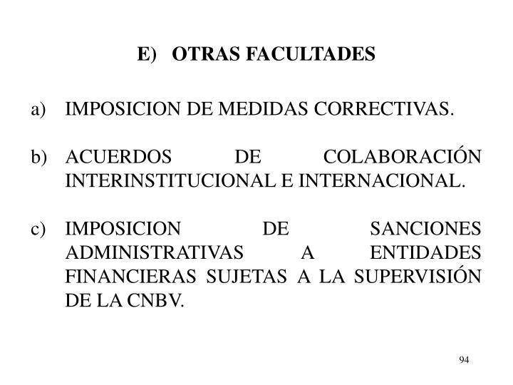 E)   OTRAS FACULTADES