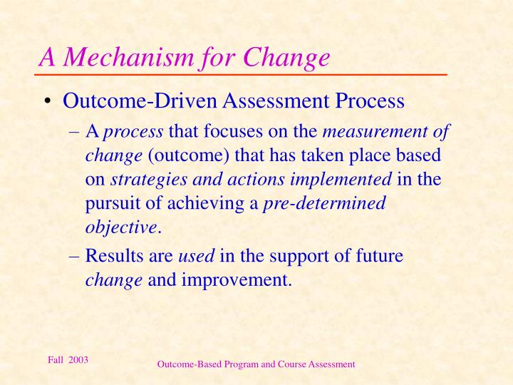 A Mechanism for Change