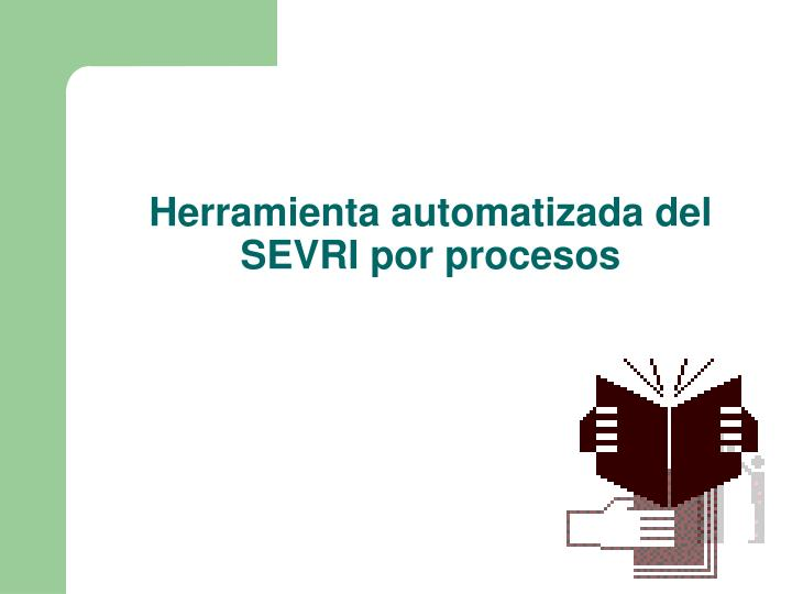 Herramienta automatizada del SEVRI por procesos