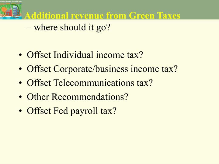 Additional revenue from Green Taxes