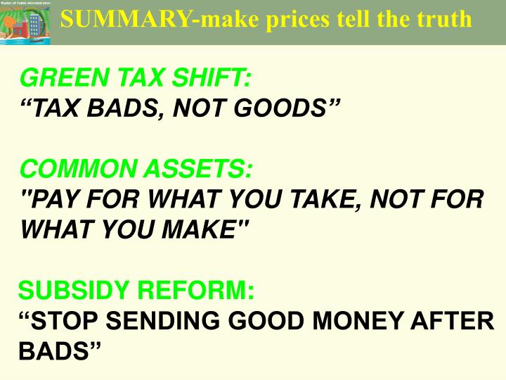 SUMMARY-make prices tell the truth