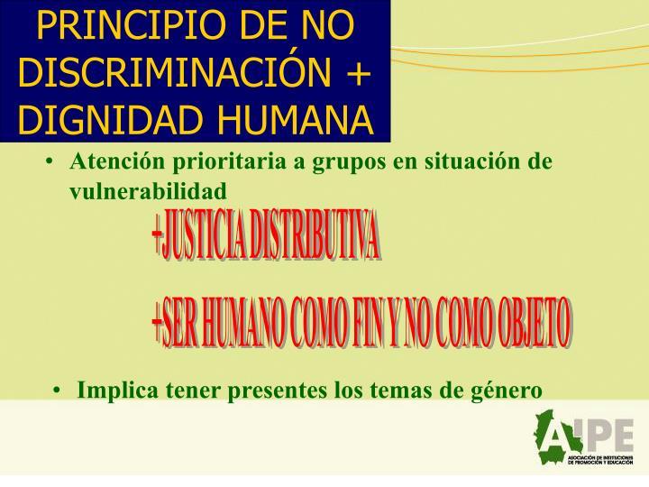 PRINCIPIO DE NO DISCRIMINACIÓN + DIGNIDAD HUMANA