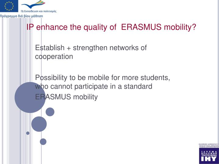IP enhance the quality of  ERASMUS mobility?