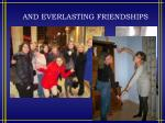 and everlasting friendships