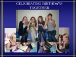 celebrating birthdays together