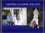 getting to know the city