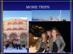 more trips