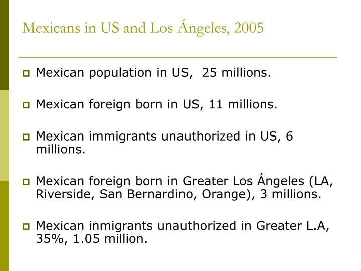 Mexicans in US and Los Ángeles, 2005