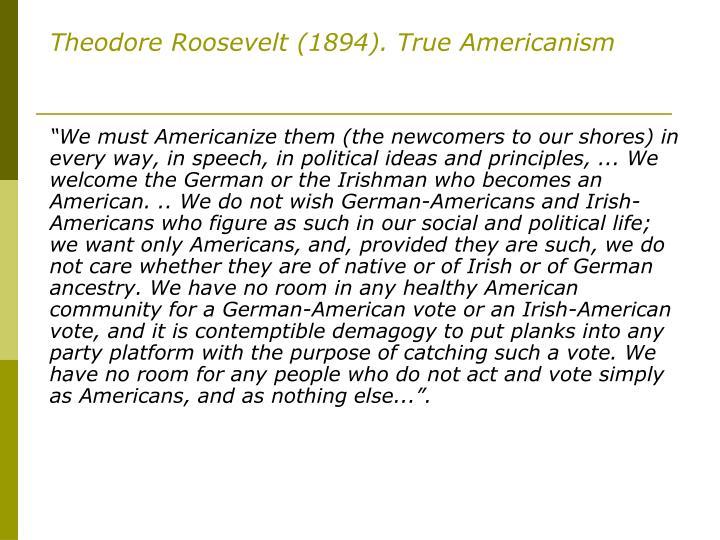 Theodore Roosevelt (1894). True Americanism