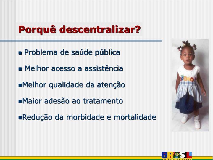 Porquê descentralizar?