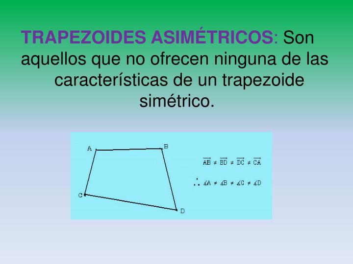 TRAPEZOIDES ASIMÉTRICOS