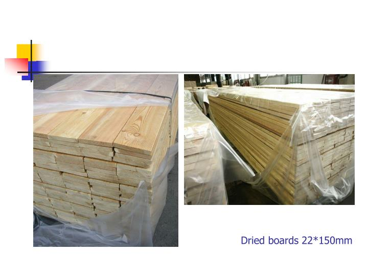 Dried boards 22 150mm