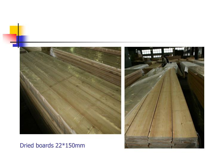 Dried boards 22*150mm