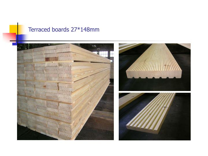 Terraced boards 27 148mm