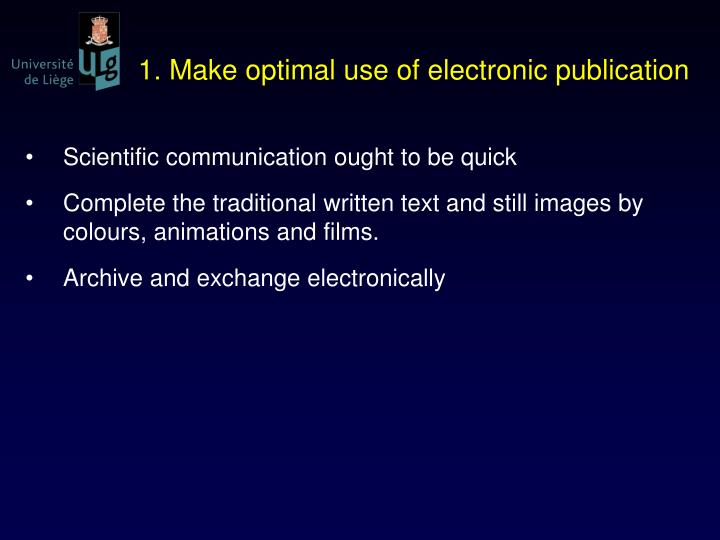1. Make optimal use of electronic publication