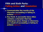 fifth and sixth parts falling action and resolution