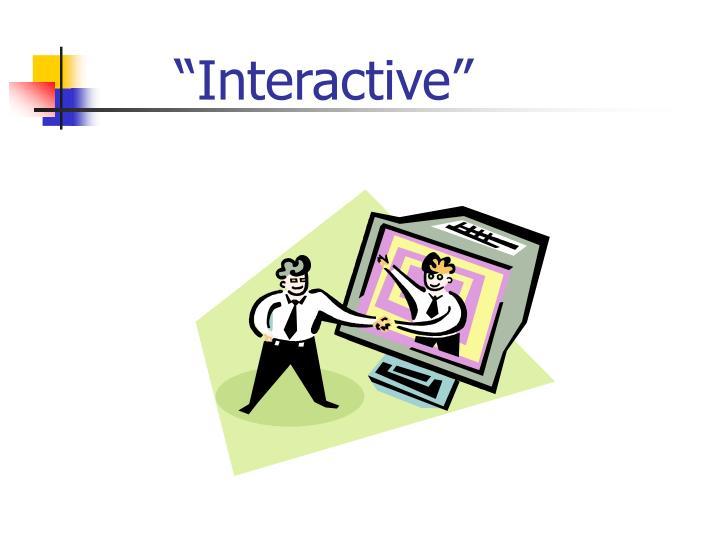 """Interactive"""