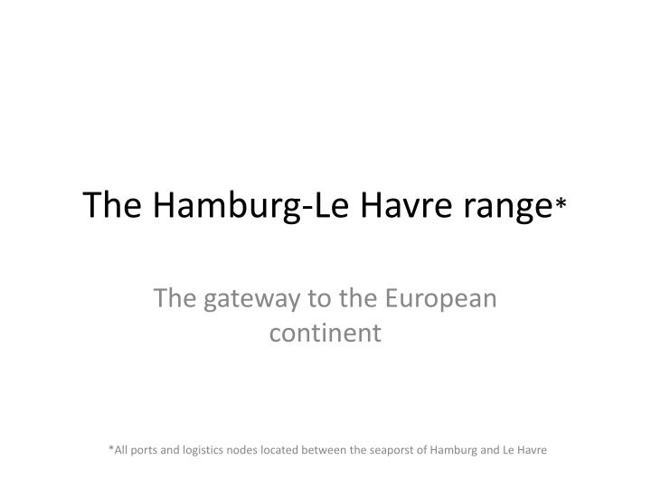 the hamburg le havre range
