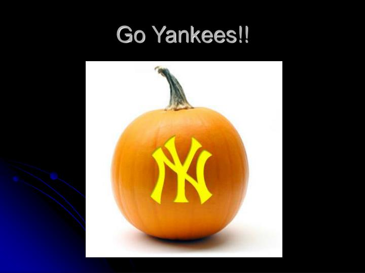 Go Yankees!!
