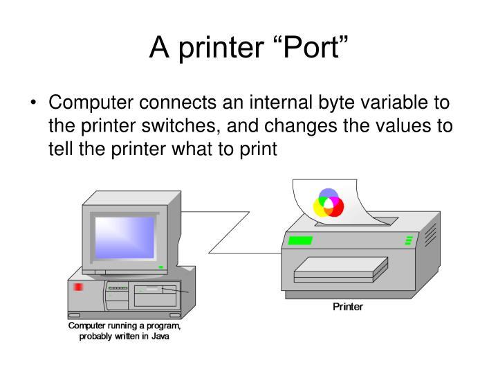 """A printer """"Port"""""""